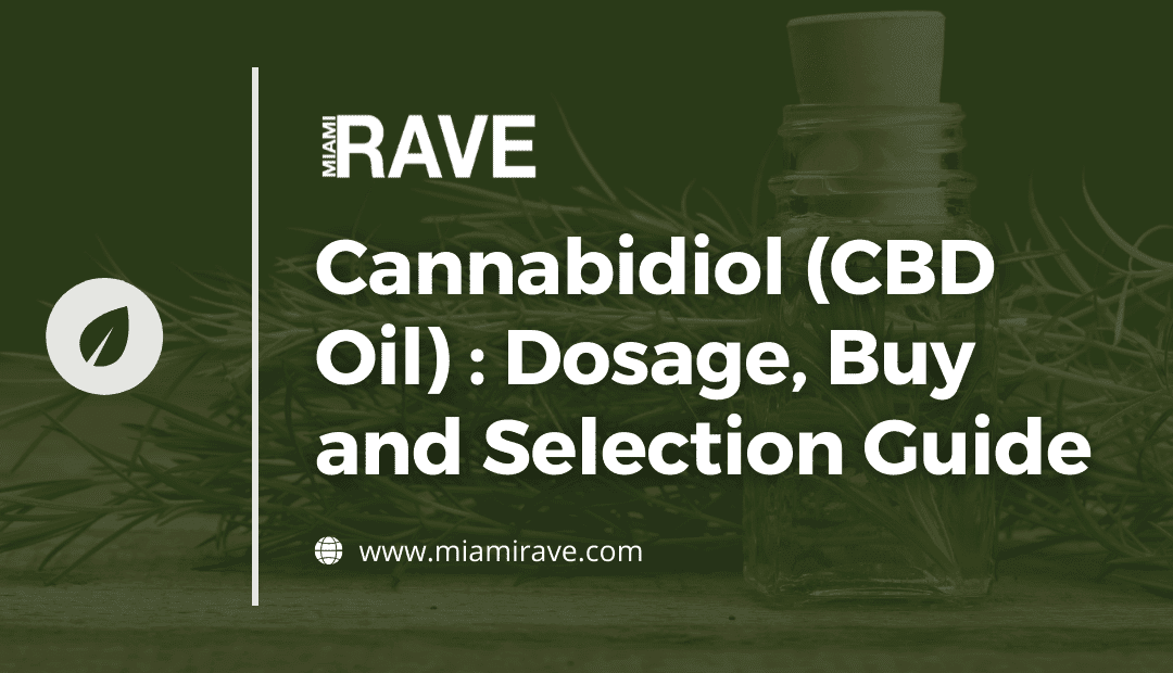 Cannabidiol (CBD Oil) : Dosage, Buy and Selection Guide
