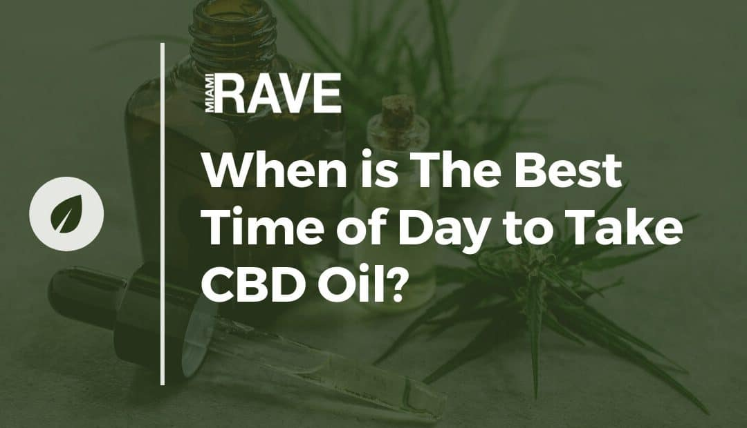 When is The Best Time of Day to Take CBD Oil