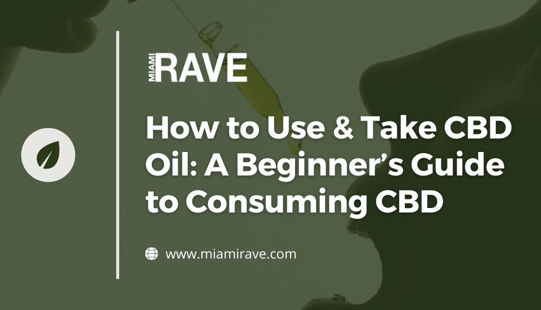 How to Use and Take CBD Oil