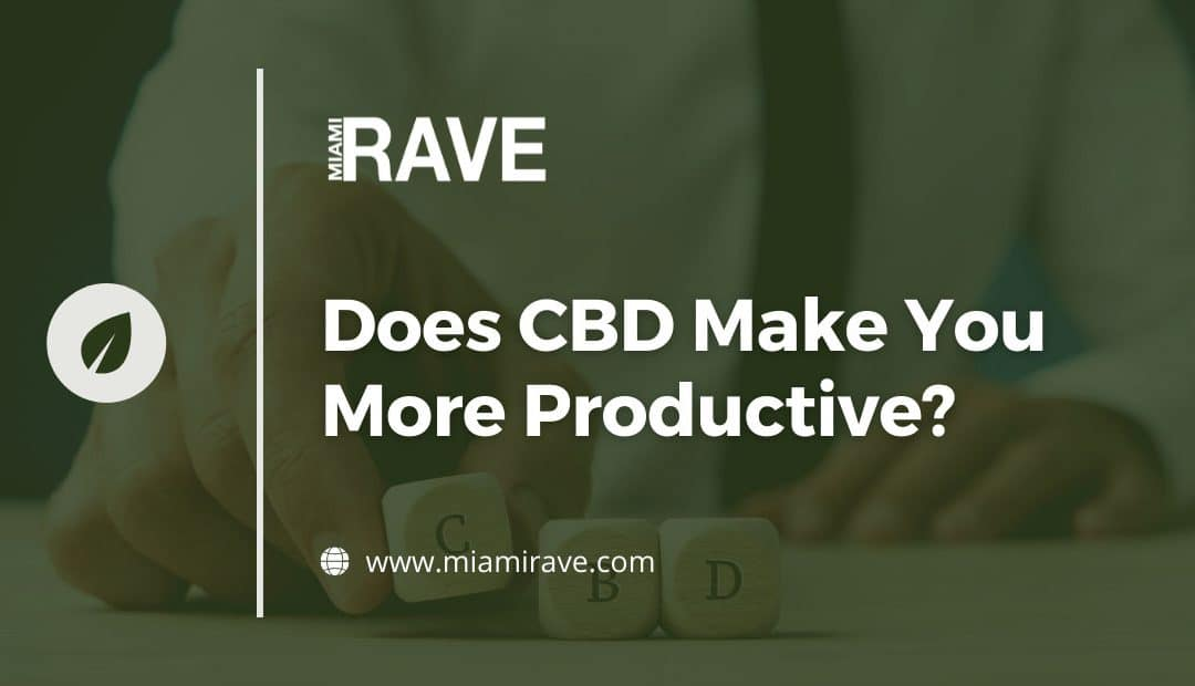 Does CBD Make You More Productive
