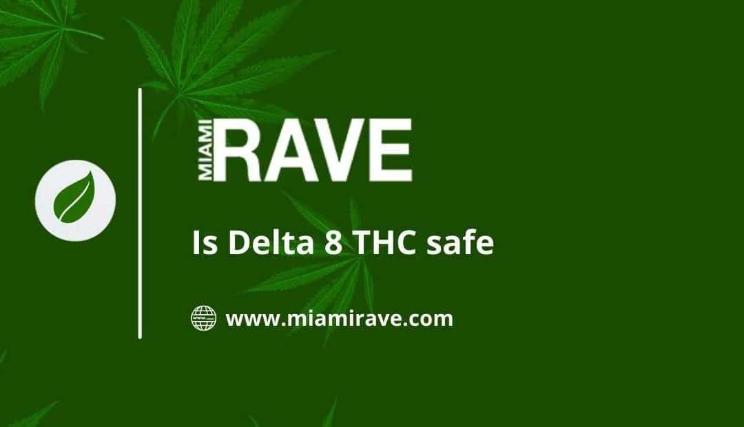 Is Delta 8 THC safe