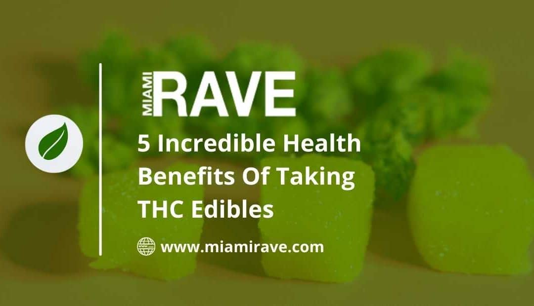 THC EDIBLES BENEFITS