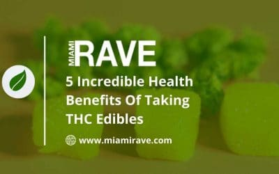 5 Incredible Health Benefits Of Taking THC Edibles